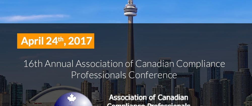 Association of Canadian Compliance Professionals 16th Annual Conference