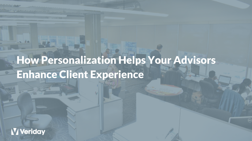 How Personalization Helps Your Advisors Enhance Client Experience